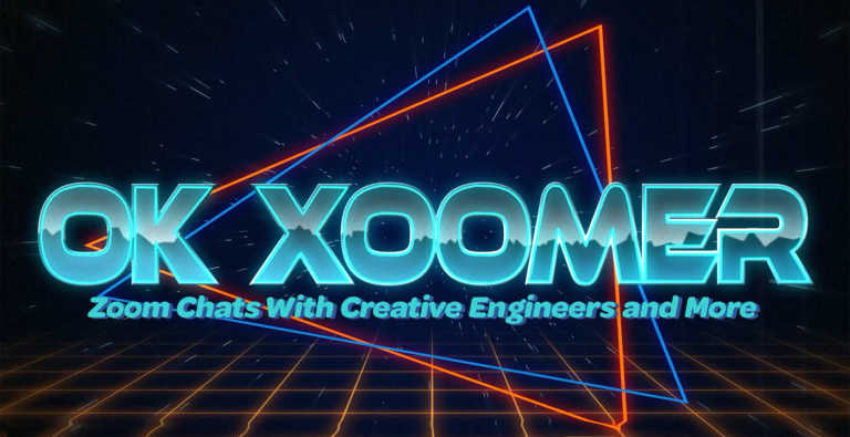 Ok Xoomer: Zoom Chats with Creative Engineers and More | Ep. 6-10